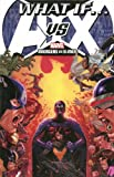 img - for What If? AVX (Avengers Vs X-Men) book / textbook / text book