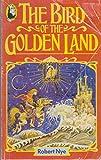 Bird of the Golden Land (Beaver Books) (0600204898) by Nye, Robert