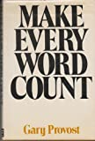 Make Every Word Count (0898790204) by Gary Provost