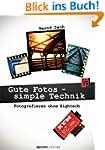 Gute Fotos - simple Technik: Fotograf...