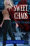 Sweet Chaos, Kali Sweet Urban Fantasy, Book 2