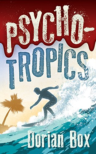 Psycho-Tropics by Dorian Box