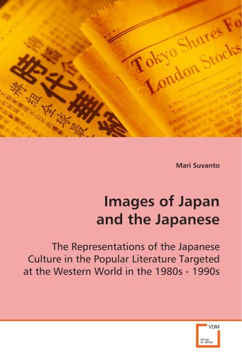 Images of Japan and the Japanese: The Representations of the Japanese Culture in the Popular Literature Targeted at the