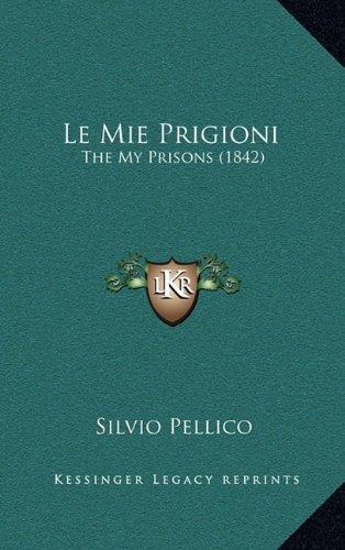 Le Mie Prigioni: The My Prisons (1842)