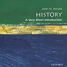History: A Very Short Introduction | Livre audio Auteur(s) : John Arnold Narrateur(s) : Richard Davidson