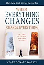 When Everything Changes, Change Everything: In a Time of Upheaval, a Doorway to Peace