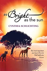 (FREE on 10/4) As Bright As The Sun by Cynthia Schlichting - http://eBooksHabit.com