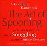 The Art of Spooning: A Cuddler's Handbook