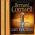 The Last Kingdom: Saxon Chronicles, Book 1 (       ABRIDGED) by Bernard Cornwell Narrated by Jamie Glover