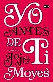 Jojo Moyes Yo Antes de Ti: Me Before You