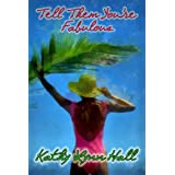 Tell Them You're Fabulousby Kathy Lynn Hall