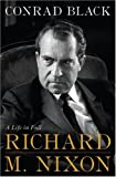Richard M. Nixon: A Life in Full