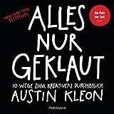 Image de Alles nur geklaut: 10 Wege zum kreativen Durchbruch - Am Puls der Zeit - New York Times Bestseller -