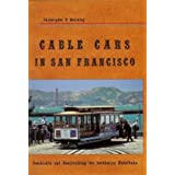 Cable Cars in San Francisco. Geschichte und Beschreibung der berühmten Kabelbahn