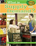 What Is Supply and Demand? (Economics in Action) (0778744574) by Challen, Paul