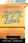 Staring at Lakes: A Memoir of Love, M...
