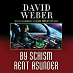 By Schism Rent Asunder: Safehold Series, Book 2 (       UNABRIDGED) by David Weber Narrated by Oliver Wyman
