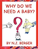 Why Do We Need A Baby?