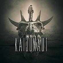 Kaijunaut Audiobook by Doug Goodman Narrated by Marlin May