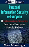 img - for Personal Information Security for Everyone: 11 Information Security Practices for Everyone: Basic and Advanced Tips to Protect Your Data book / textbook / text book