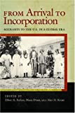 img - for From Arrival to Incorporation: Migrants to the U.S. in a Global Era (Nation of Newcomers: Immigrant History as American History) book / textbook / text book