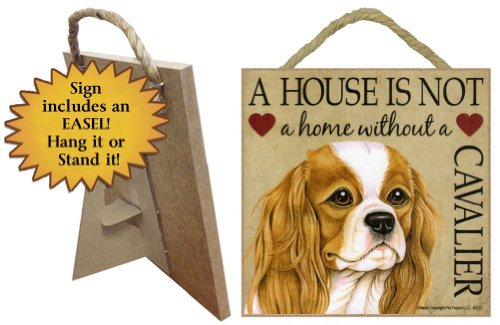 "Hang it or Stand it Dog Sign ""A House is Not a Home Without a Cavalier King Charles Spaniel"" with BONUS I Love My Dog 3 inch Round Decal"