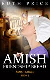 img - for Amish Friendship Bread (Amish Grace: An Amish of Lancaster County Saga: Book 1) book / textbook / text book