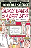 Blood, Bones and Body Bits (Arnold, Nick. Horrible Science.)