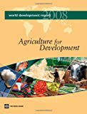 World Development Report 2008: Agriculture for Development