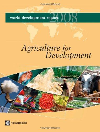World Development Report 2008: Agriculture for Development
