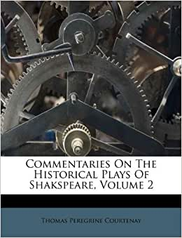 Amazon Com Commentaries On The Historical Plays Of