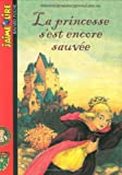 La princesse s'est encore sauvée (French Edition) (2747007308) by Marolles, Chantal de