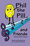 Phil the Pill and Friends Making Positive Choices