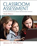 img - for Classroom Assessment: Principles and Practice for Effective Standards-Based Instruction (6th Edition) book / textbook / text book