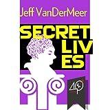 Secret Lives (A collection of unique fantasy short fictions)