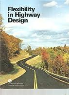 Flexibility in Highway Design by U.S.…