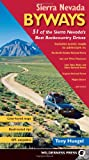 Search : Sierra Nevada Byways: 51 of the Sierra Nevada's Best Backcountry Drives (Backcountry Byways)