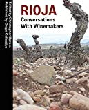 Rioja: Conversations with Winemakers