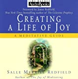 img - for Creating a Life of Joy - Book & CD Project: A Meditative Guide by Redfield, Salle Merrill (1999) Hardcover book / textbook / text book