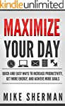 Maximize Your Day: Quick and Easy Way...