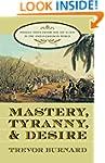 Mastery, Tyranny, and Desire: Thomas...