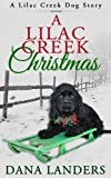 A Lilac Creek Christmas ( a Lilac Creek Dog Story)