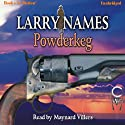 Powderkeg: Creed Series, Book 3 (       UNABRIDGED) by Larry Names Narrated by Maynard Villers