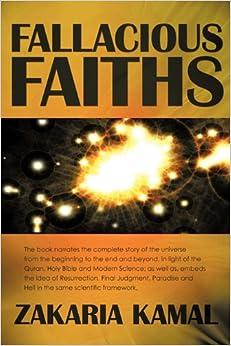 Fallacious Faiths: Zakaria Kamal: 9780595469802: Amazon ...