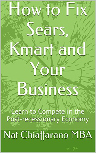 how-to-fix-sears-kmart-and-your-business-learn-to-compete-in-the-post-recessionary-economy
