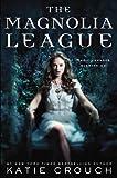 The Magnolia League (Magnolia League Novels)