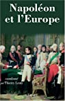 Napol�on et l'Europe : Regards sur une politique par Lentz