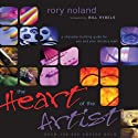 The Heart of the Artist: A Character-Building Guide for You and Your Ministry Team (       UNABRIDGED) by Rory Noland