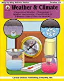 Weather & Climate: Elements of Weather, Meteorology, Weather Instruments, Classification of Climates, Man's Effect on Weather: Step-by-step Science Series, Grades 4-6: Cd-7279 (CD7279, 044222116880)