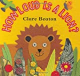Stella Blackstone How Loud is a Lion?